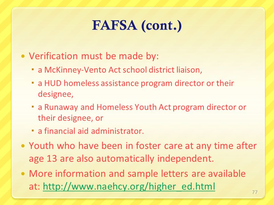 FAFSA (cont.) Verification must be made by: