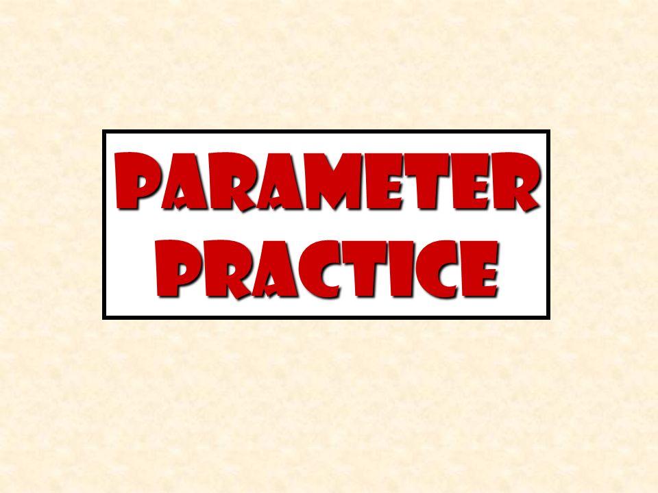 Parameter Practice