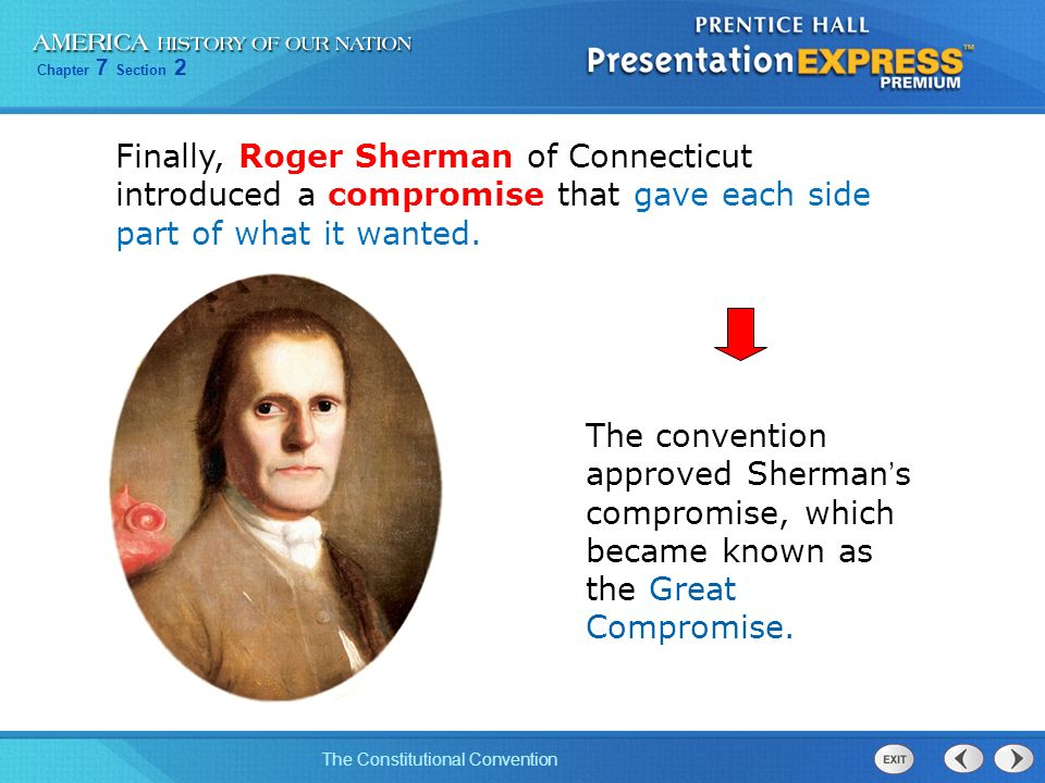 Finally, Roger Sherman of Connecticut introduced a compromise that gave each side part of what it wanted.