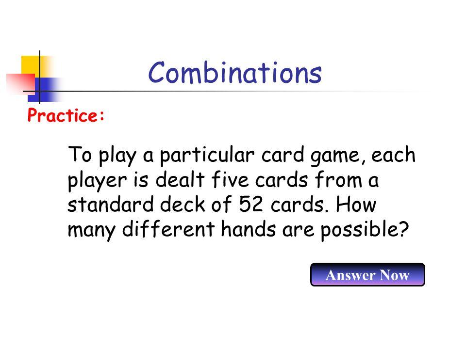 Combinations Practice: