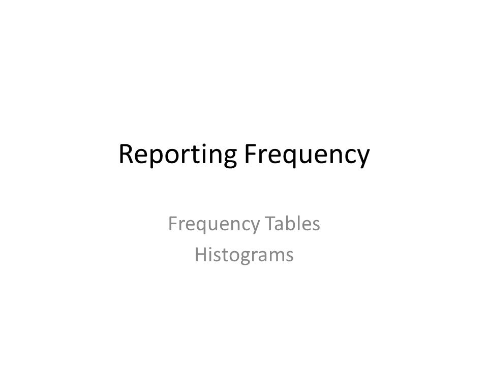 Frequency Tables Histograms