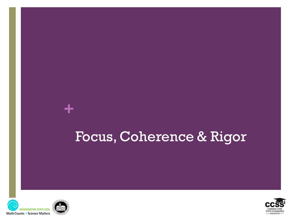 Focus, Coherence & Rigor