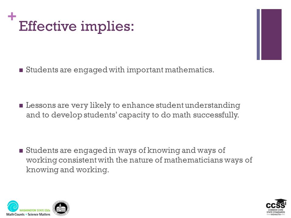 Effective implies: Students are engaged with important mathematics.