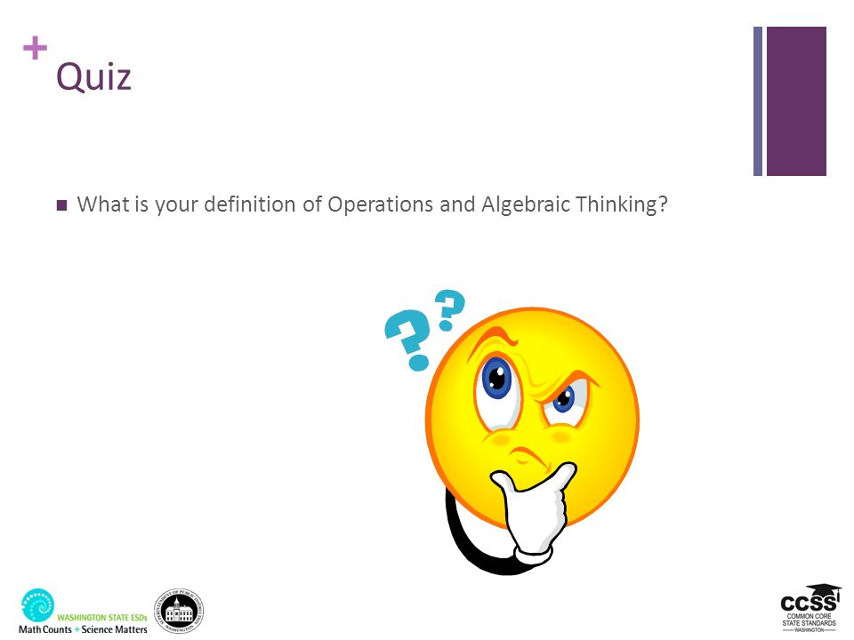 Quiz What is your definition of Operations and Algebraic Thinking