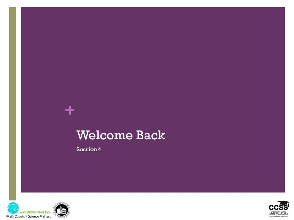 Welcome Back Session 4