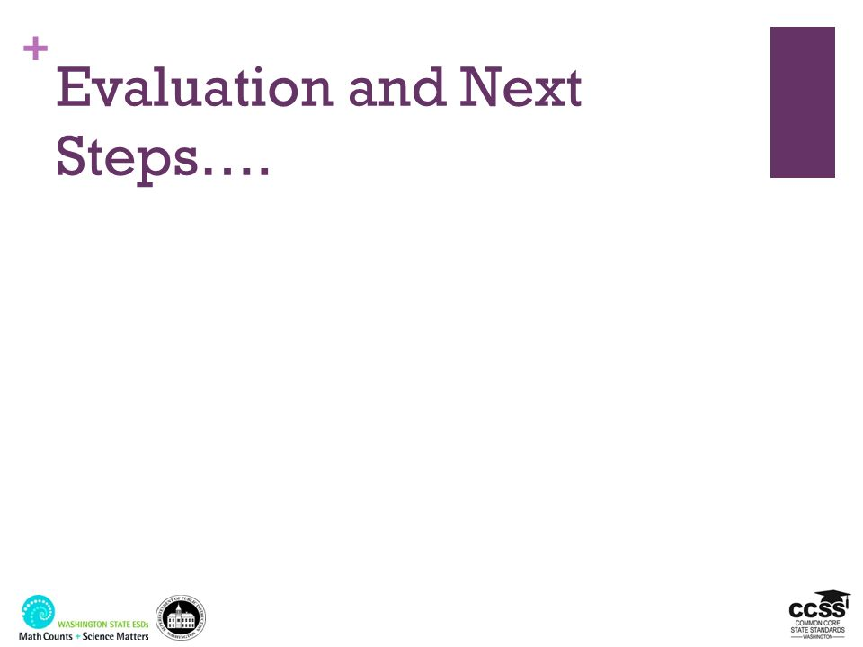 Evaluation and Next Steps….