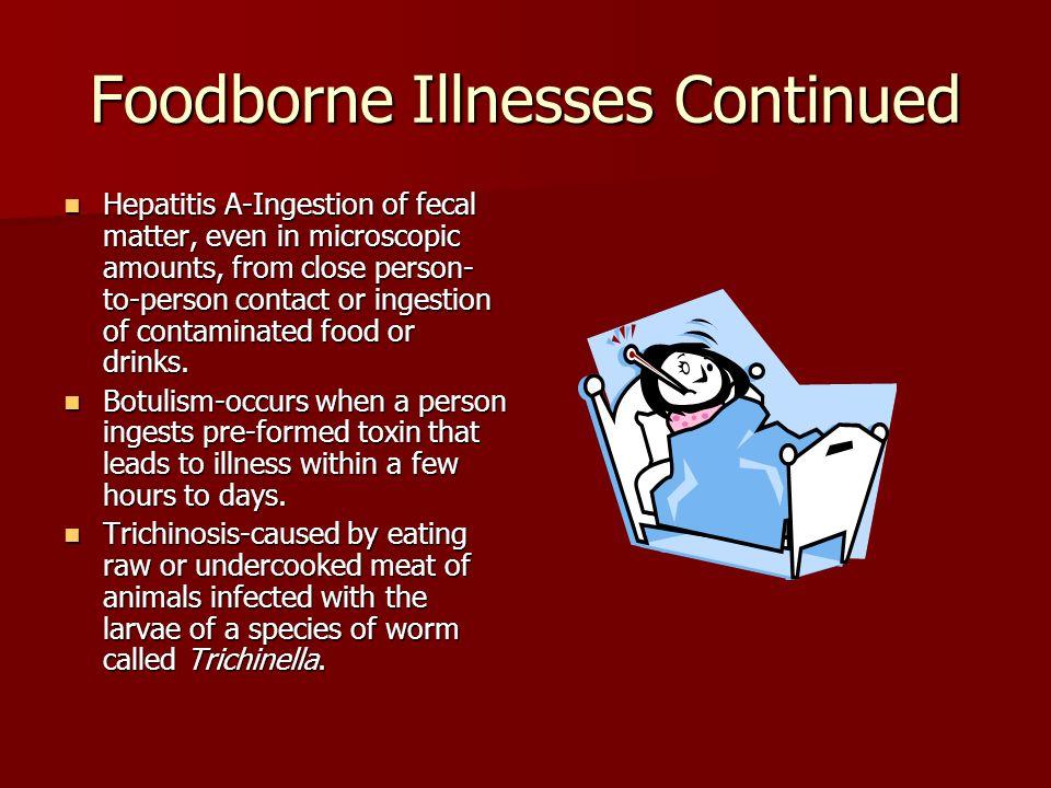 Foodborne Illnesses Continued