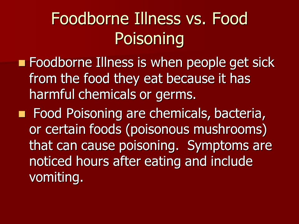 Foodborne Illness vs. Food Poisoning