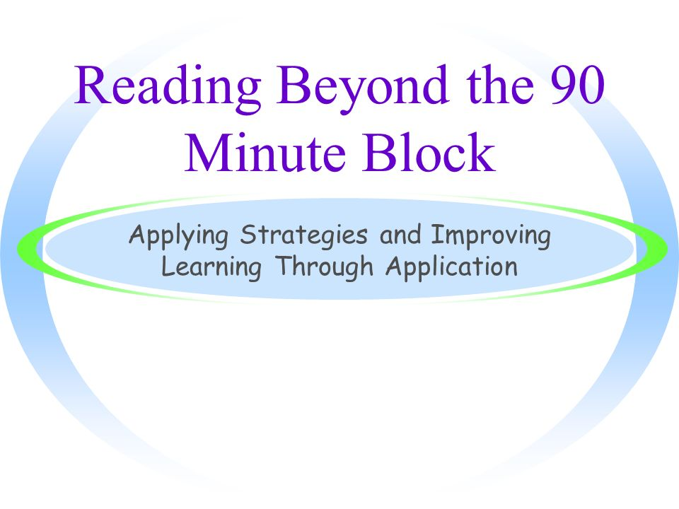 Reading Beyond the 90 Minute Block