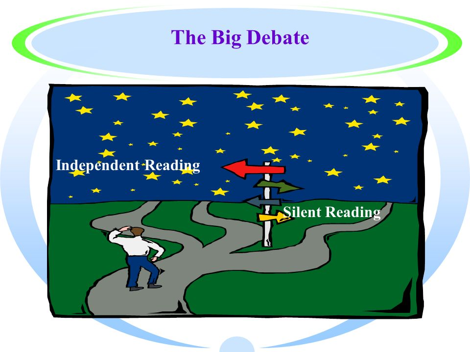 The Big Debate Independent Reading Silent Reading
