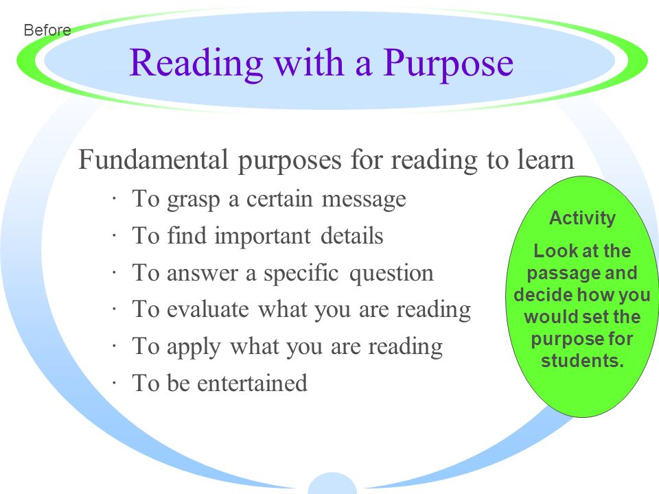 Reading with a Purpose Fundamental purposes for reading to learn