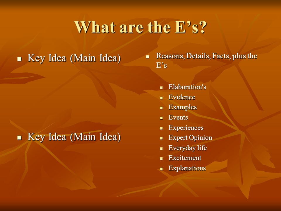 What are the E's Key Idea (Main Idea)
