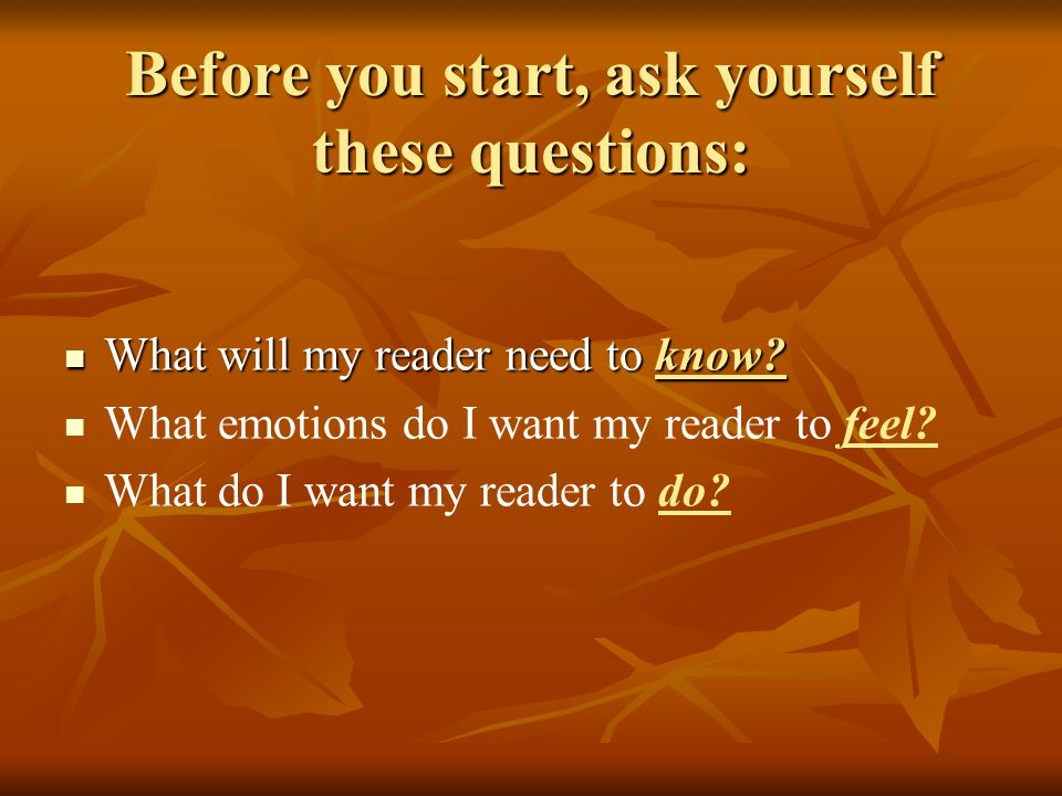 Before you start, ask yourself these questions: