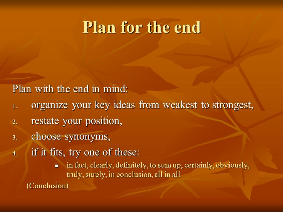Plan for the end Plan with the end in mind: