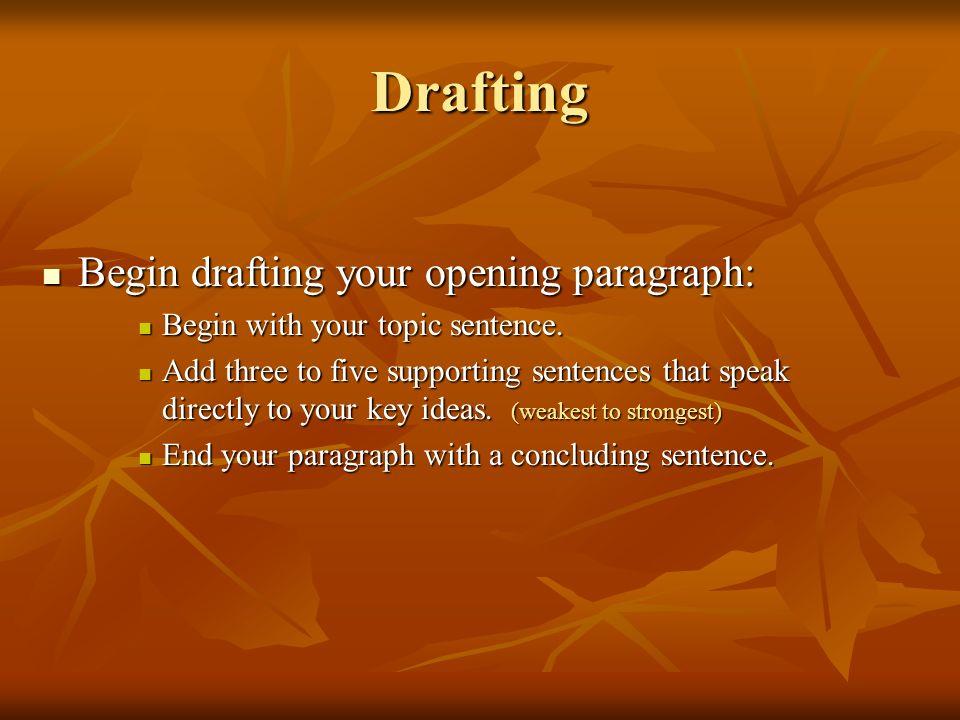 Drafting Begin drafting your opening paragraph: