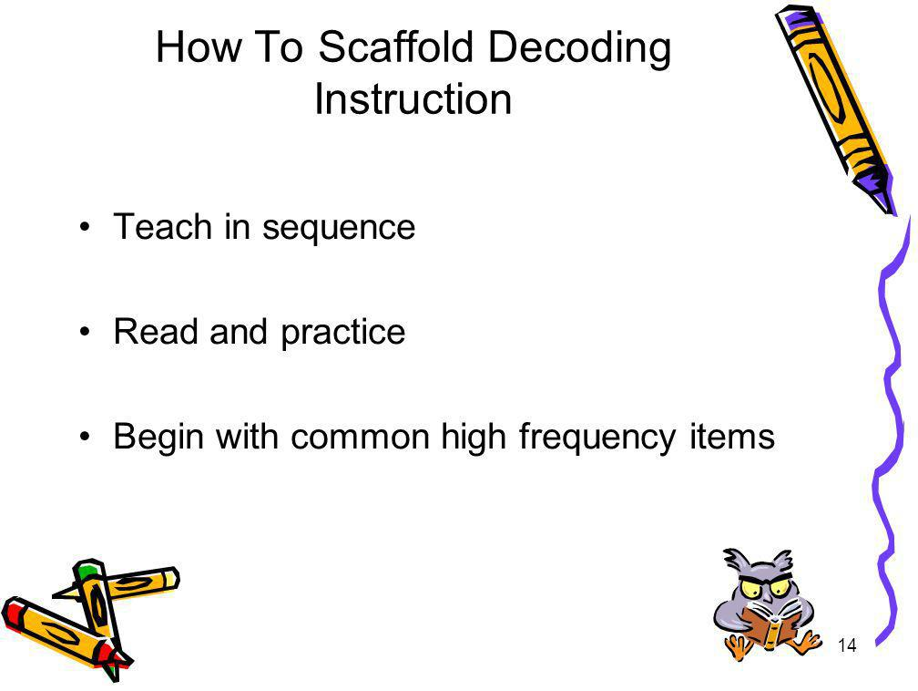 How To Scaffold Decoding Instruction