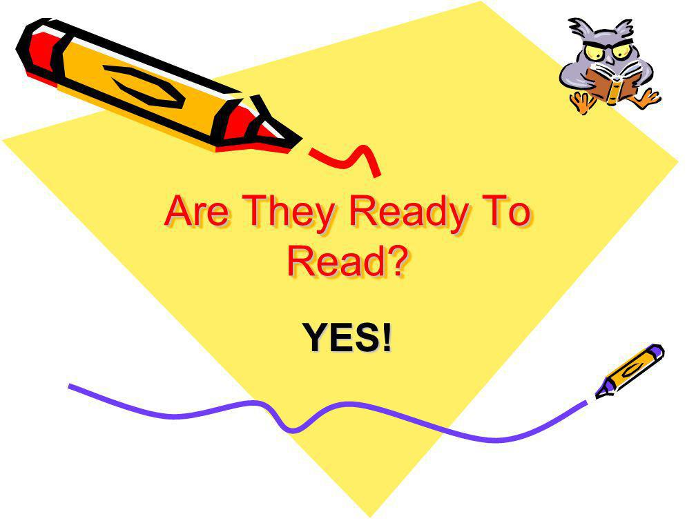 Are They Ready To Read YES!