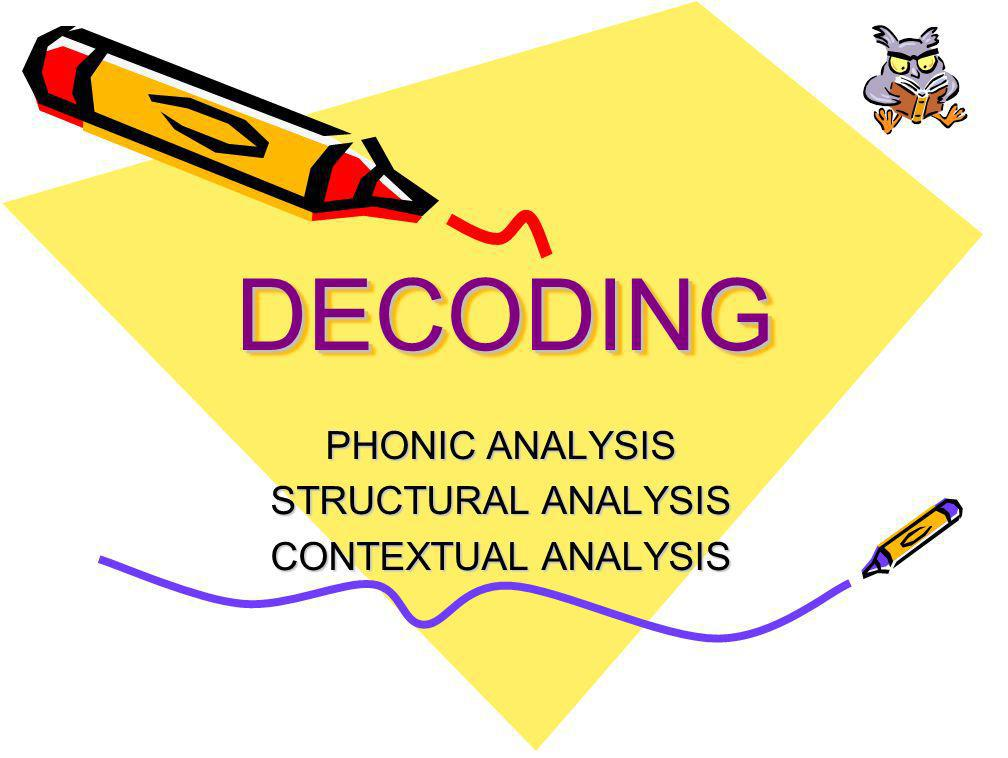 PHONIC ANALYSIS STRUCTURAL ANALYSIS CONTEXTUAL ANALYSIS