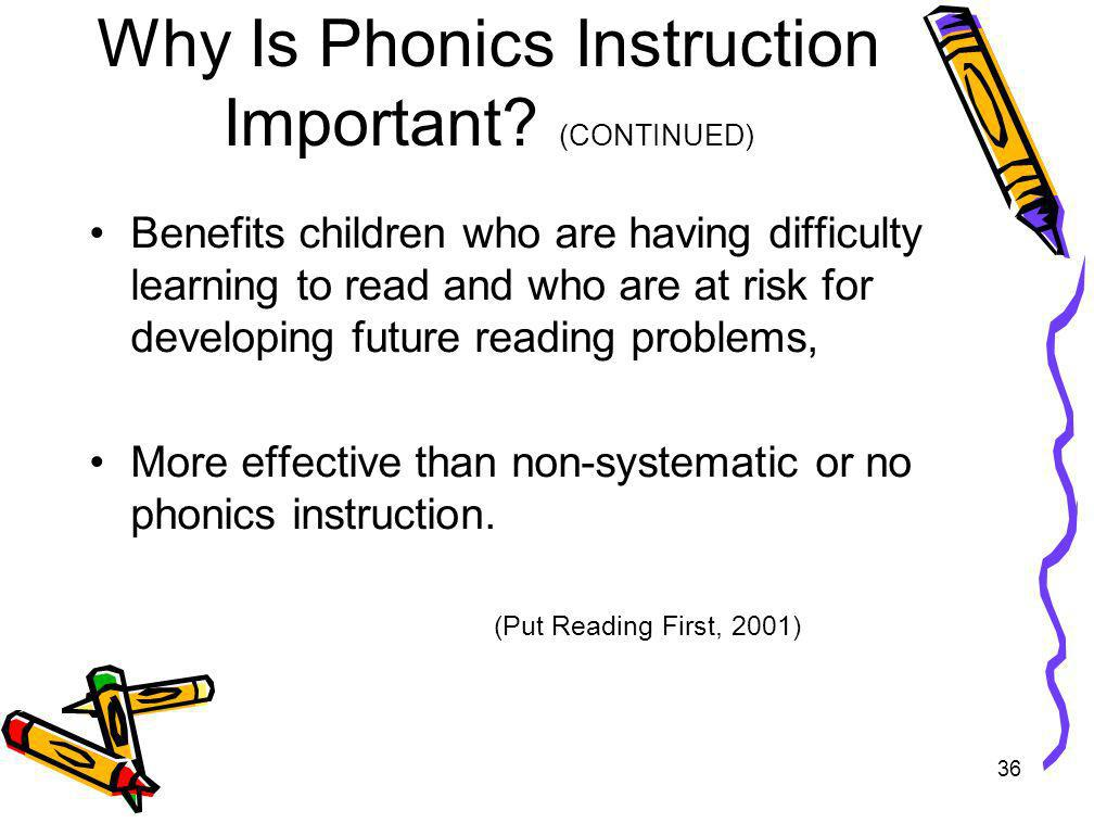 Why Is Phonics Instruction Important (CONTINUED)