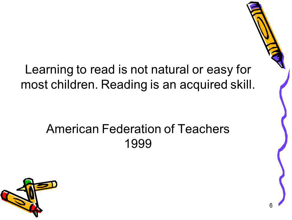 Learning to read is not natural or easy for most children
