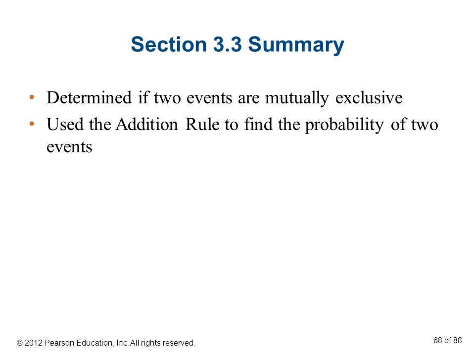 Section 3.3 Summary Determined if two events are mutually exclusive