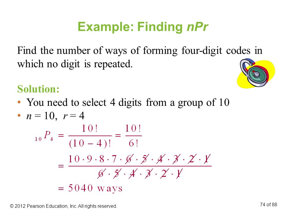 Example: Finding nPr Find the number of ways of forming four-digit codes in which no digit is repeated.