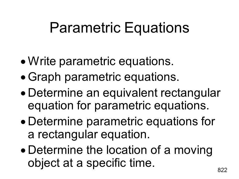 Parametric Equations Write parametric equations.