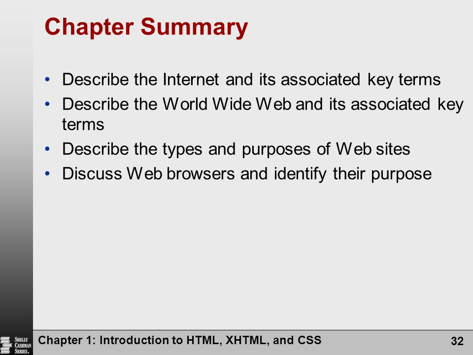 Chapter Summary Describe the Internet and its associated key terms