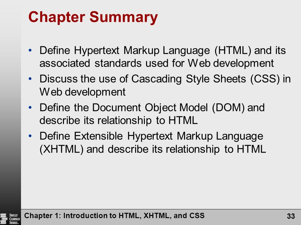 Chapter Summary Define Hypertext Markup Language (HTML) and its associated standards used for Web development.