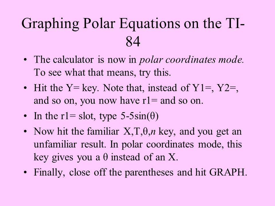 Graphing Polar Equations on the TI-84