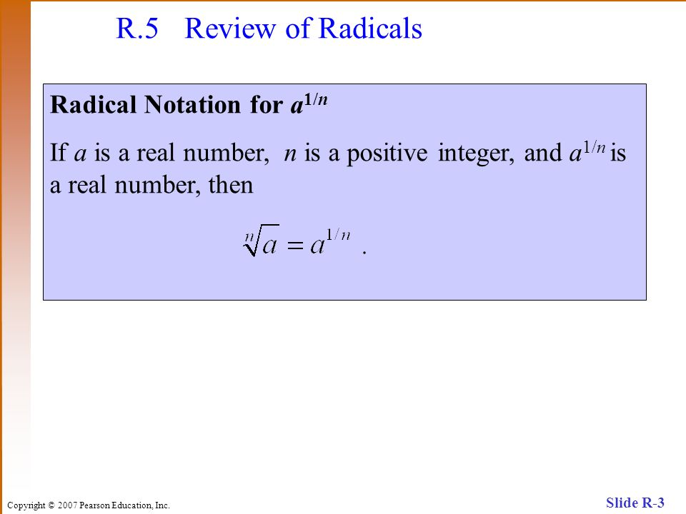 R.5 Review of Radicals Radical Notation for a1/n