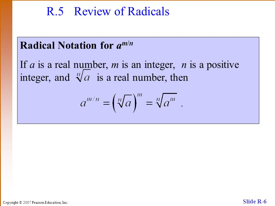 R.5 Review of Radicals Radical Notation for am/n