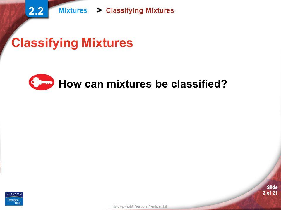 Classifying Mixtures 2.2 How can mixtures be classified