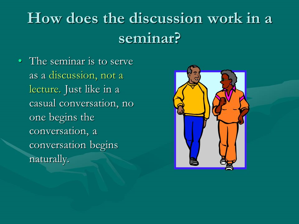 How does the discussion work in a seminar