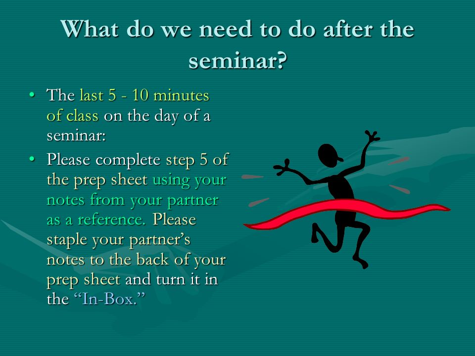 What do we need to do after the seminar