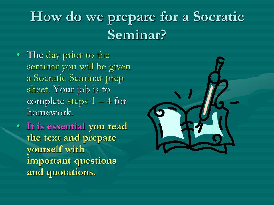 How do we prepare for a Socratic Seminar