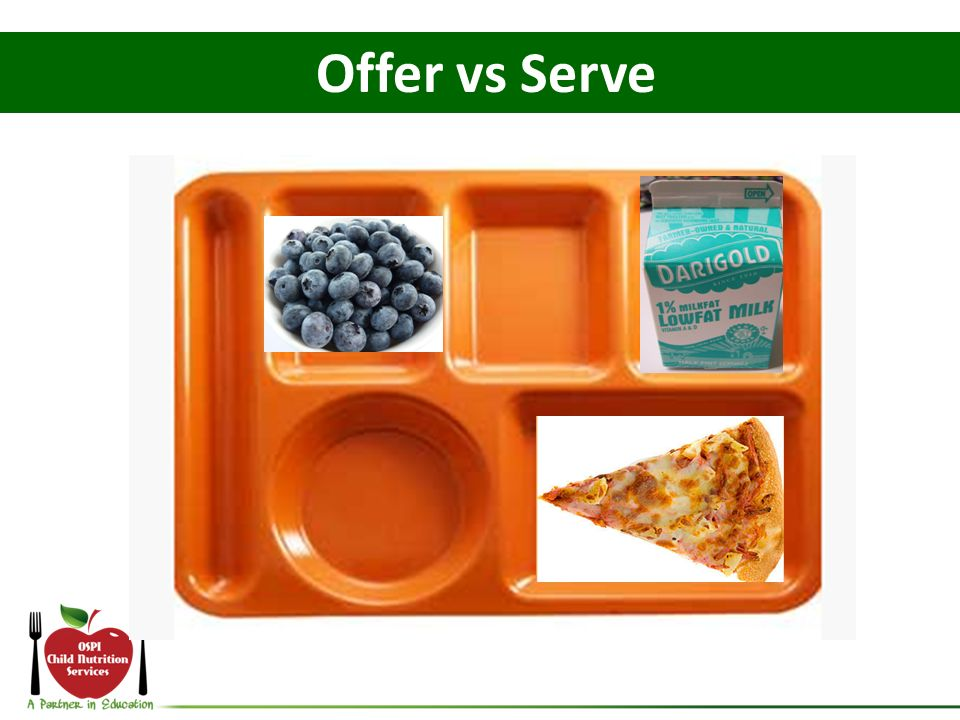 Offer vs Serve What if the student declines the peas and celery