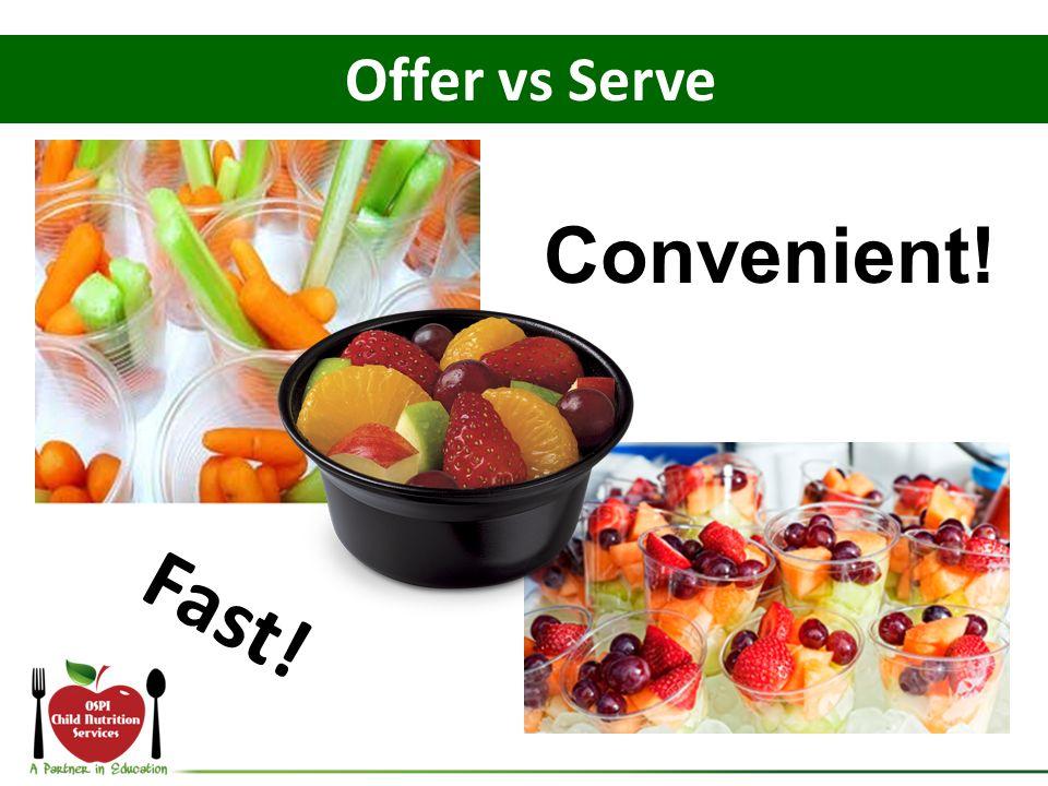 Fast! Convenient! Offer vs Serve