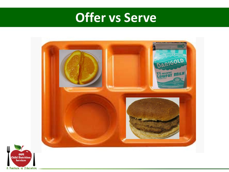 Offer vs Serve What if the student declines both the broccoli and the salad -How many components: 4.