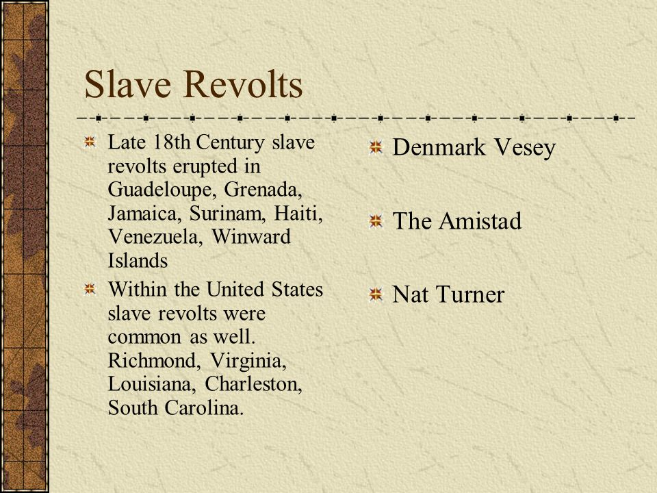 Slave Revolts Denmark Vesey The Amistad Nat Turner
