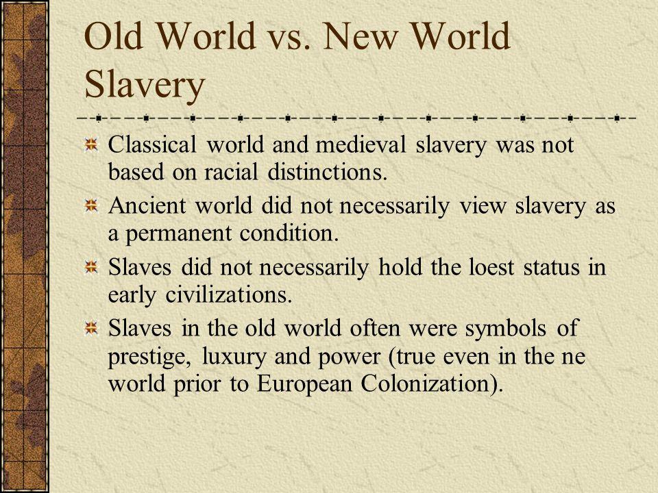 Old World vs. New World Slavery