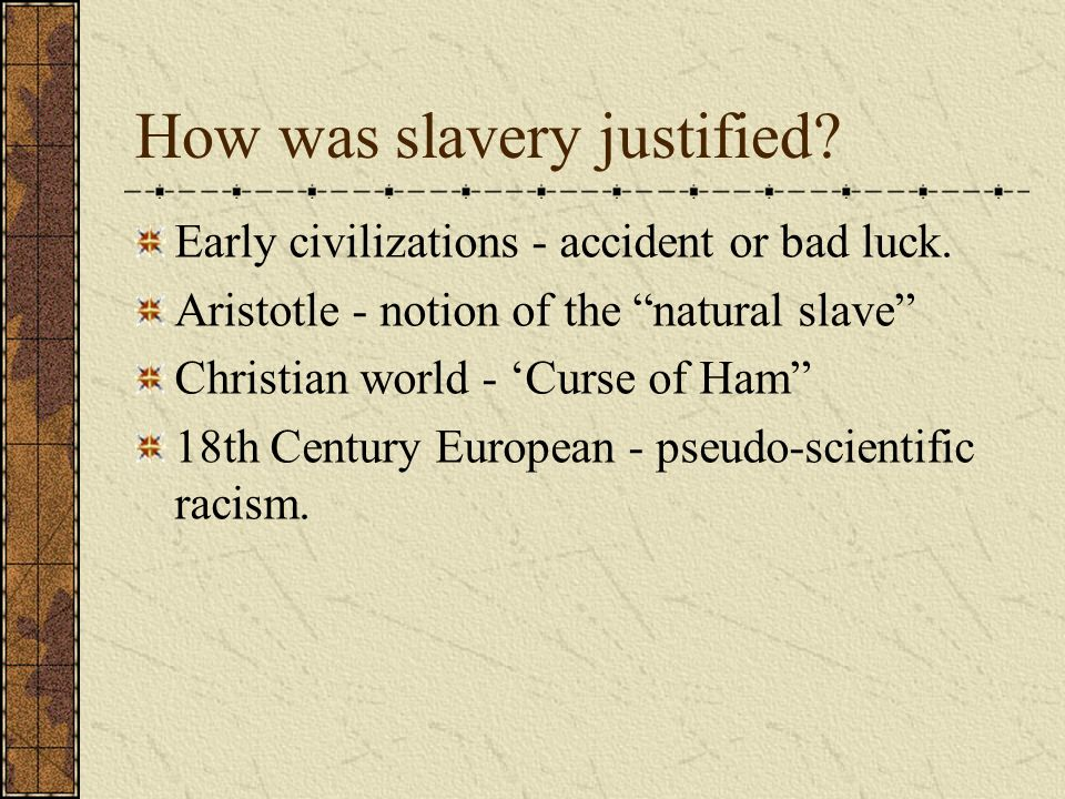 How was slavery justified