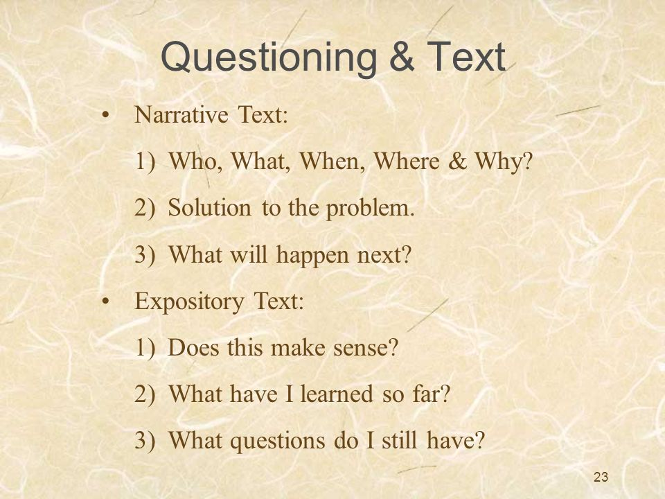 Questioning & Text Narrative Text: Who, What, When, Where & Why