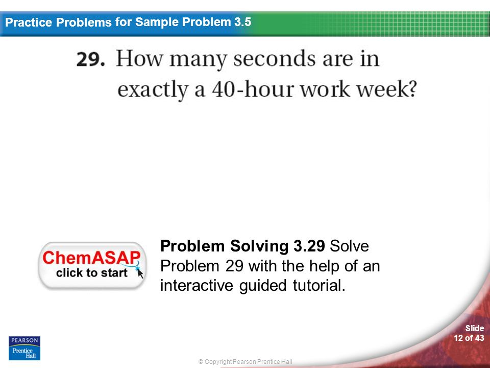 for Sample Problem 3.5 Problem Solving 3.29 Solve Problem 29 with the help of an interactive guided tutorial.
