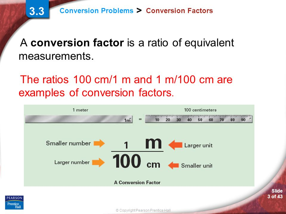 A conversion factor is a ratio of equivalent measurements.