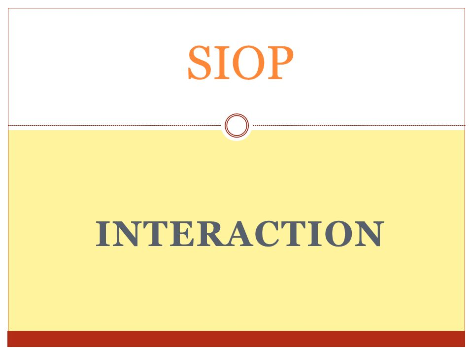 SIOP Interaction