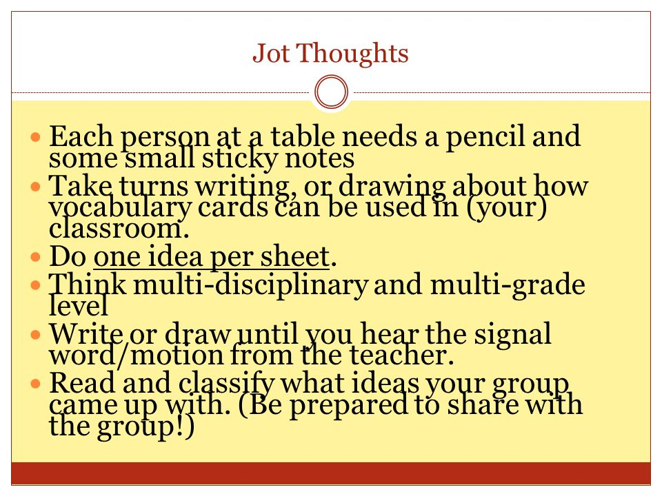 Each person at a table needs a pencil and some small sticky notes
