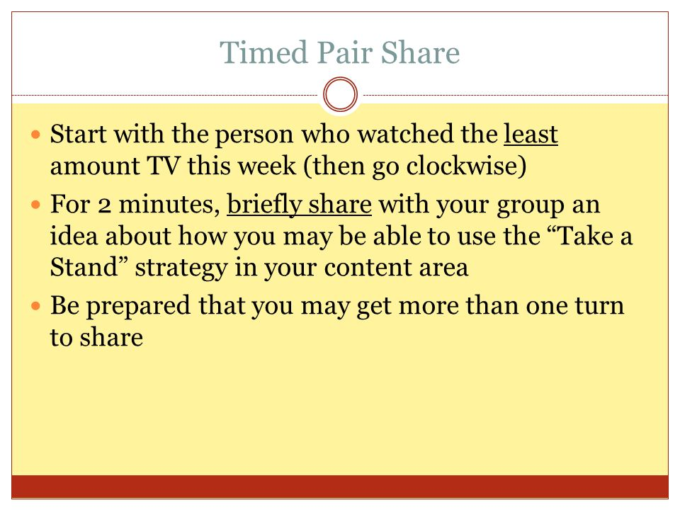 Timed Pair Share Start with the person who watched the least amount TV this week (then go clockwise)