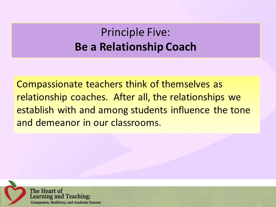 Principle Five: Be a Relationship Coach