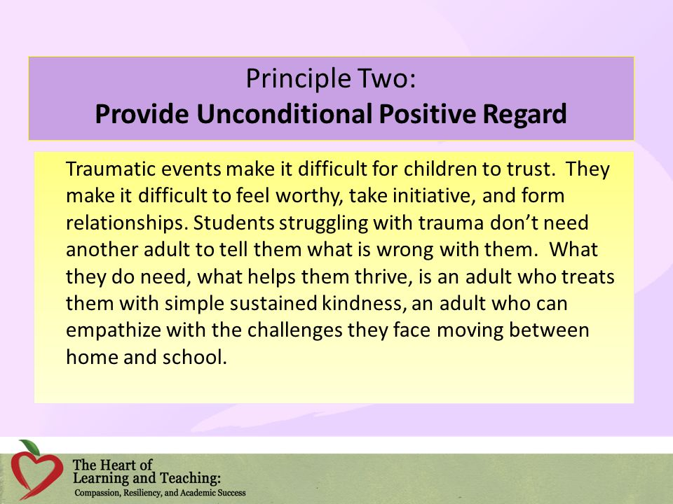 Principle Two: Provide Unconditional Positive Regard